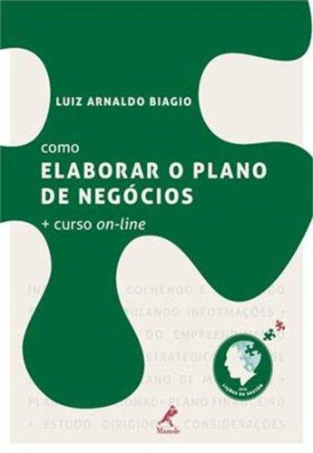 Como elaborar o plano de negócios + curso on-line, livro de Biagio, Luiz Arnaldo