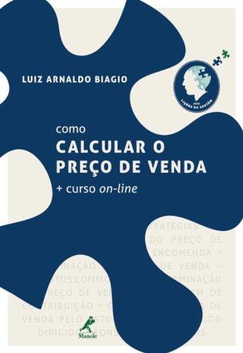Como calcular o preço de venda + curso on-line , livro de Biagio, Luiz Arnaldo