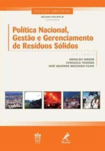 Política nacional, gestão e gerenciamento de resíduos sólidos, livro de Jardim, Arnaldo / Yoshida, Consuelo / Machado Filho, José Valverde