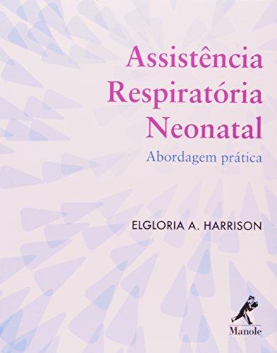 Assistência respiratória neonatal-abordagem prática, livro de Harrison, Elgloria A.