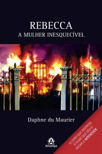 Rebecca -A mulher inesquecível, livro de Maurier, Daphne Du