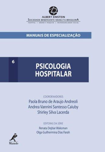 Psicologia Hospitalar, livro de Andreoli, Paola Bruno de Araujo / Caiuby, Andrea Vannini Santesso / Lacerda, Shirley Silva  / Waksman, Renata Dejtiar / Farah, Olga Guilhermina Dias (editoras da série)