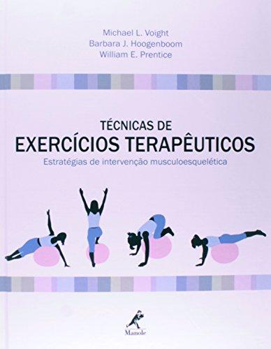 Técnicas de exercícios terapêuticos-estratégias de intervenção musculoesquelética, livro de Voight, Michael L. / Hoogenboom, Barbara J. / Prentice, William E.