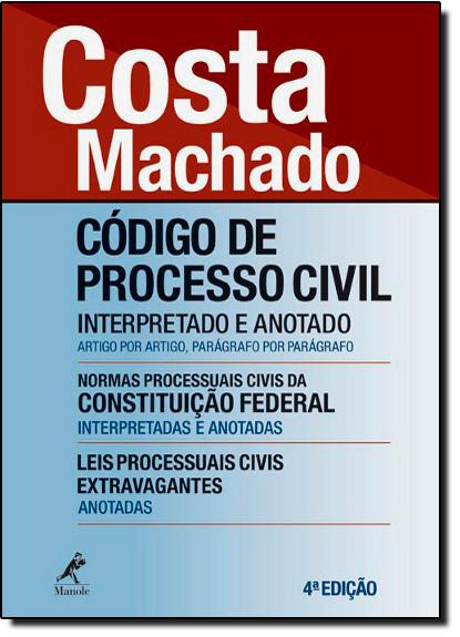 Código de Processo Civil: Interpretado e Anotado, livro de Antônio Cláudio da Costa Machado