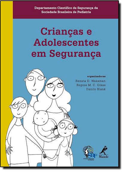 Crianças e Adolescentes em Segurança, livro de Renata D. Waksman