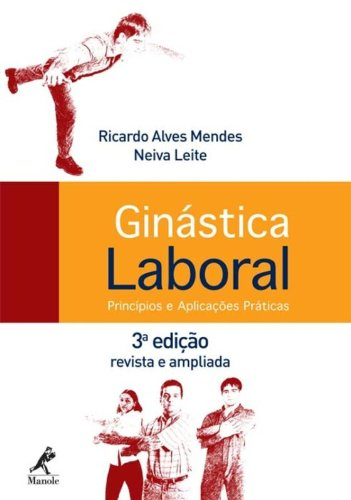 Ginástica Laboral-Princípios e Aplicações Práticas, livro de Mendes, Ricardo Alves / Leite, Neiva