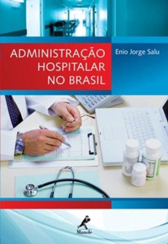 Administração Hospitalar no Brasil, livro de Salu, Enio Jorge