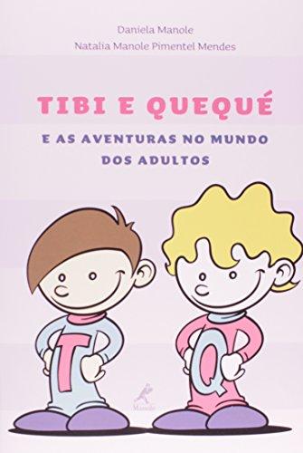 Tibi e Quequé e as aventuras no mundo dos adultos, livro de Manole, Daniela / Mendes, Natalia Manole Pimentel