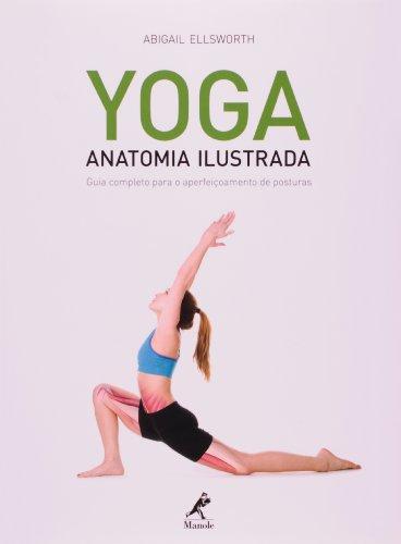 Yoga-Anatomia Ilustrada, livro de Ellsworth, Abigail