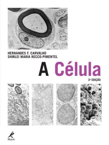 A célula , livro de Carvalho, Hernades F. / Pimentel-Recco, Shirlei M.