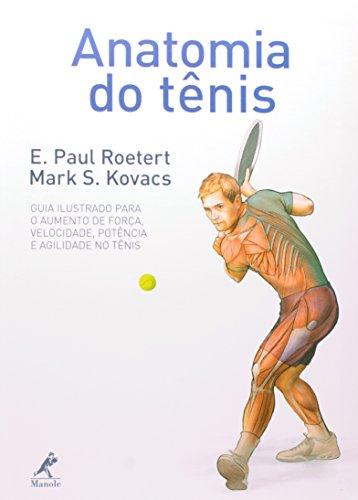 Anatomia do tênis-Seu guia ilustrado para força, velocidade, potência e agilidade no tênis, livro de Roetert, E. Paul / Kovacs, Mark S.