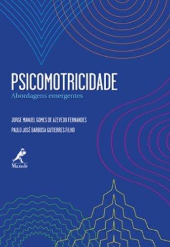 Psicomotricidade-abordagens emergentes, livro de Fernandes, Jorge Manuel Gomes de Azevedo / Gutierres Filho, Paulo José Barbosa