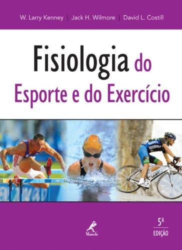 Fisiologia do esporte e do exercício, livro de Wilmore, Jack H. / Costill, David L. / Kenney, W. Larry