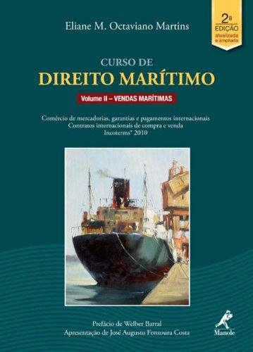 Curso de Direito Marítimo-Vendas Marítimas: Comércio Marítimo/ INCOTERMS® 2010/ Contratos Internacionais de Compra e Venda, livro de Martins, Eliane M. Octaviano