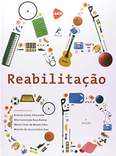 Reabilitação, livro de Fernandes, Antonio Carlos / Ramos, Alice Conceição Rosa / Morais Filho, Mauro César de / Jesus, Marcelo de
