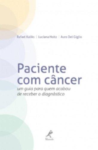 Paciente com câncer-um guia para quem acabou de receber o diagnóstico, livro de Kaliks, Rafael / Holtz, Luciana / Del Giglio, Auro