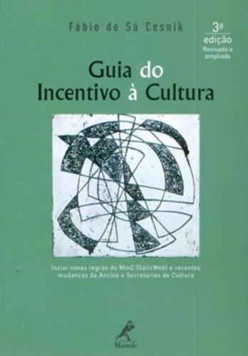 Guia do incentivo à cultura , livro de Cesnik, Fábio de Sá