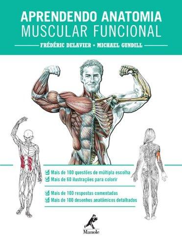 Aprendendo Anatomia Muscular Funcional, livro de Delavier, Frédéric / Gundill, Michael