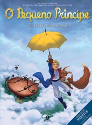 O Pequeno Príncipe no planeta dos Eolianos-As novas aventuras a partir da obra-prima de Antoine de Saint-Exupéry, livro de Saint-Exupéry, Antoine de