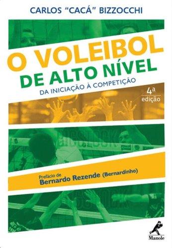 """O Voleibol de Alto Nível-Da Iniciação à Competição, livro de Bizzocchi, Carlos """"Cacá"""""""