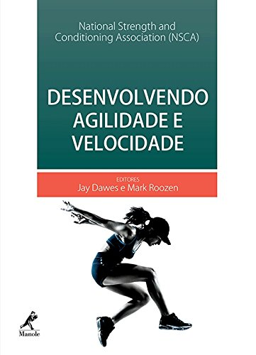 Desenvolvendo agilidade e velocidade, livro de National Strength and Conditioning Association (NSCA)