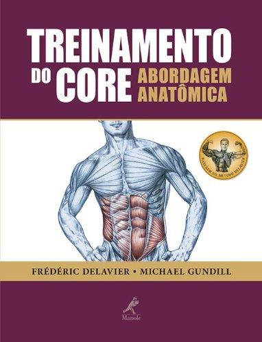 Treinamento do core-Abordagem anatômica, livro de Delavier, Frédéric / Gundill, Michael