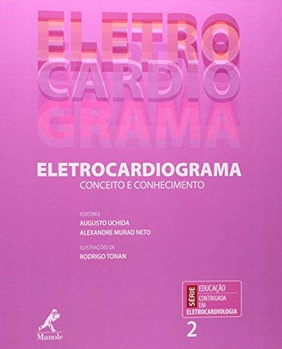 Eletrocardiograma-Conceito e conhecimento, livro de Uchida, Augusto / Murad Neto, Alexandre
