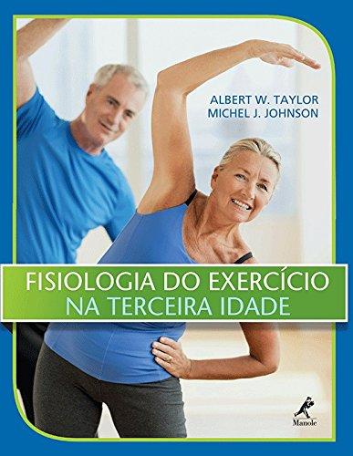 Fisiologia do exercício na terceira idade, livro de W. Taylor, Albert / J. Johnson, Michel