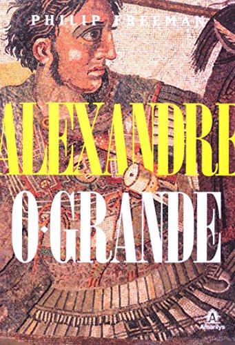 Alexandre, o Grande, livro de Freeman, Philip