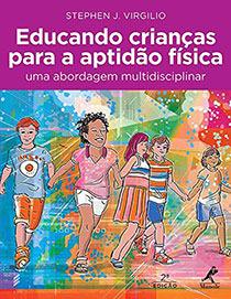 Educando crianças para a aptidão física-Uma abordagem multidisciplinar, livro de Virgilio, Stephen J.