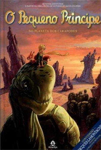 O Pequeno Príncipe no planeta dos Carapodes-As novas aventuras a partir da obra-prima de Antoine de Saint-Exupéry, livro de Saint-Exupéry, Antoine de