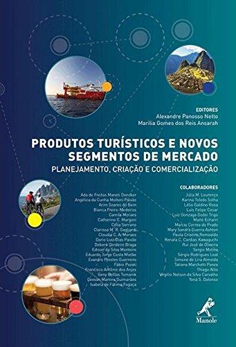 Produtos turísticos e novos segmentos de mercado-planejamento, criação e comercialização, livro de Panosso Netto, Alexandre / Ansarah, Marilia Gomes dos Reis