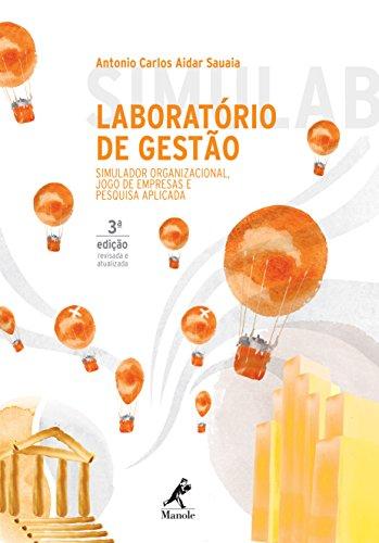 Laboratório de gestão-simulador organizacional, jogo de empresas e pesquisa aplicada, livro de Sauaia, Antônio Carlos Aidar