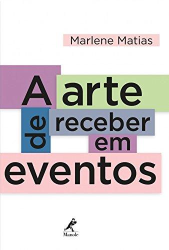 A arte de receber em eventos, livro de Matias, Marlene