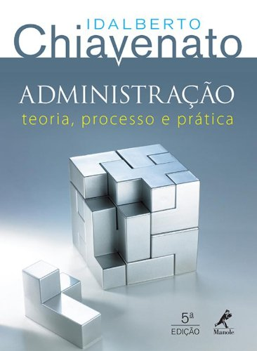 Administração-teoria, processo e prática, livro de Chiavenato, Idalberto