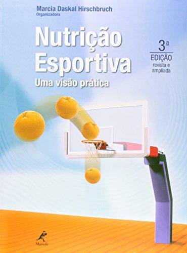 Nutrição esportiva-uma visão prática, livro de Hirschbruch, Marcia Daskal