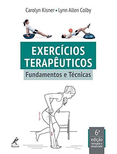 Exercícios terapêuticos-fundamentos e técnicas, livro de Kisner, Carolyn / Colby, Lynn Allen