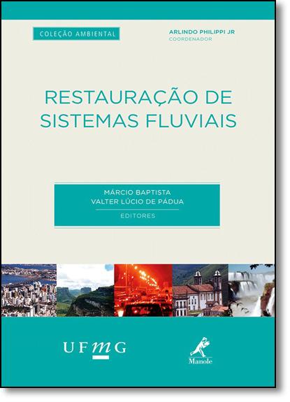 Restauração de Sistemas Fluviais - Coleção Ambiental, livro de Arlindo Philippi Júnior