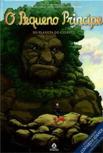 O Pequeno Príncipe no planeta do Gigante-As novas aventuras a partir da obra-prima de Antoine de Saint-Exupéry, livro de Saint-Exupéry, Antoine de