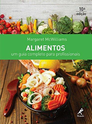 Alimentos - Um guia completo para profissionais, livro de Margaret McWilliams