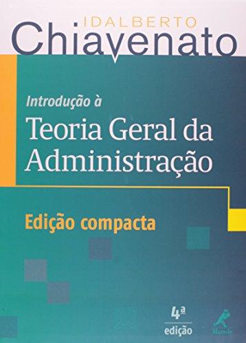 Introdução à Teoria Geral da Administração -edição compacta, livro de Chiavenato, Idalberto