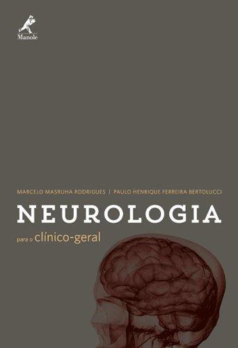 Neurologia para o clínico-geral, livro de Rodrigues, Marcelo Masruha / Bertolucci, Paulo Henrique Ferreira