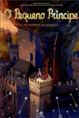 O Pequeno Príncipe no planeta do Ludokaa-As novas aventuras a partir da obra-prima de Antoine de Saint-Exupéry, livro de Saint-Exupéry, Antoine de