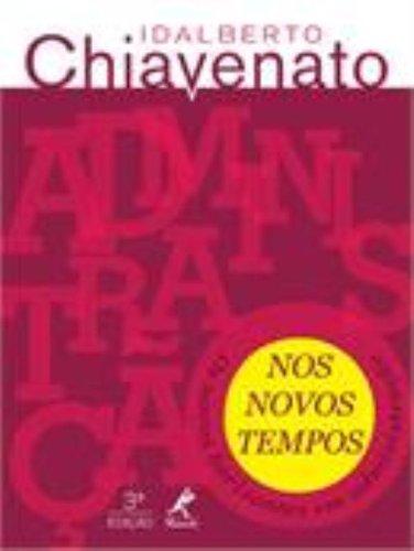 Administração nos novos tempos-os novos horizontes em administração, livro de Chiavenato, Idalberto
