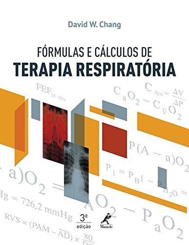 Fórmulas e cálculos de terapia respiratória, livro de Chang, David W.