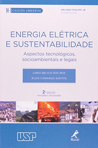 Energia Elétrica e Sustentabilidade-Aspectos tecnológicos, socioambientais e legais, livro de Reis, Lineu Belico dos / Santos, Eldis Camargo