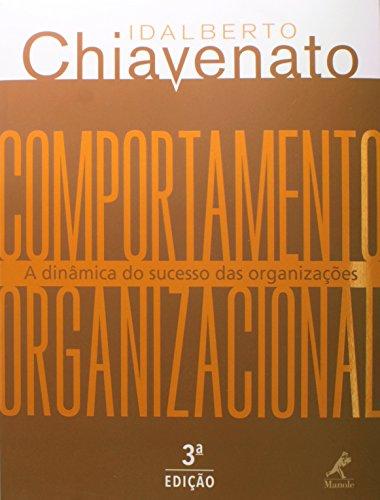 Comportamento Organizacional-A dinâmica do sucesso das organizações, livro de Chiavenato, Idalberto