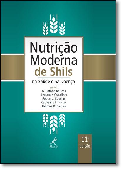 Nutrição Moderna de Shils na Saúde e na Doença, livro de Maurice E. Shils