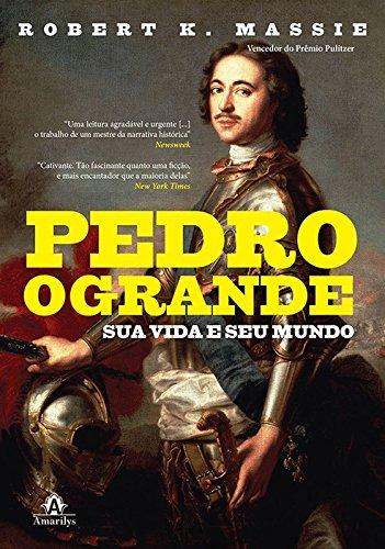 Pedro, o Grande-Sua vida e seu mundo, livro de Massie, Robert K.