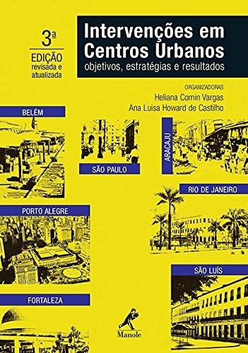 Intervenções em Centros Urbanos-objetivos, estratégias e resultados, livro de Vargas, Heliana Comin / Castilho, Ana Luisa Howard de